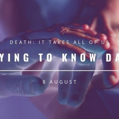 Death: It takes all of us
